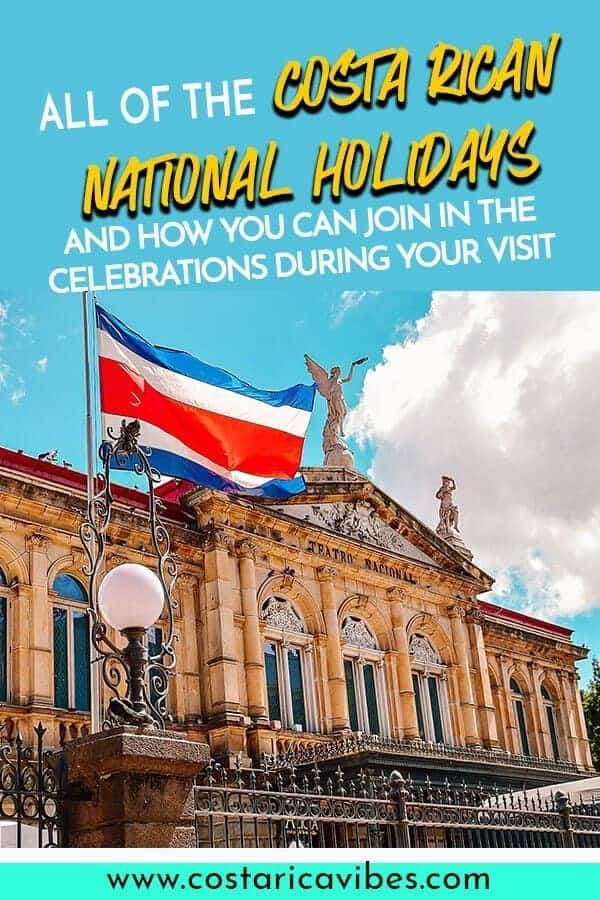 Costa Rican national holidays are probably not what you are used to find. Find out how to celebrate like a local, when to avoid certain areas, and more! #CostaRica #nationalholidays #Navidad